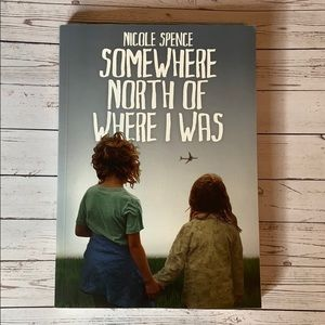 Paperback Book Somewhere North of Where I Was